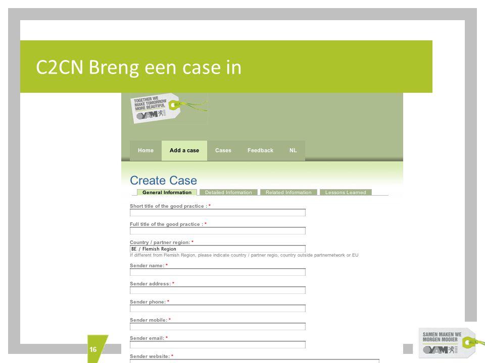 16 What's INTERREG IVC C2CN Breng een case in