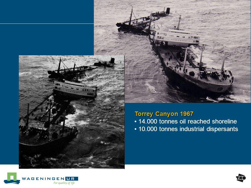 Torrey Canyon 1967 14.000 tonnes oil reached shoreline 10.000 tonnes industrial dispersants