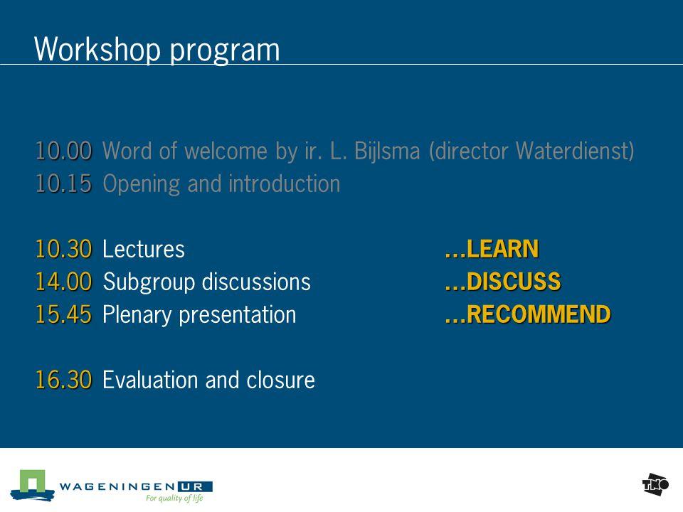 Workshop program 10.00 10.00Word of welcome by ir.