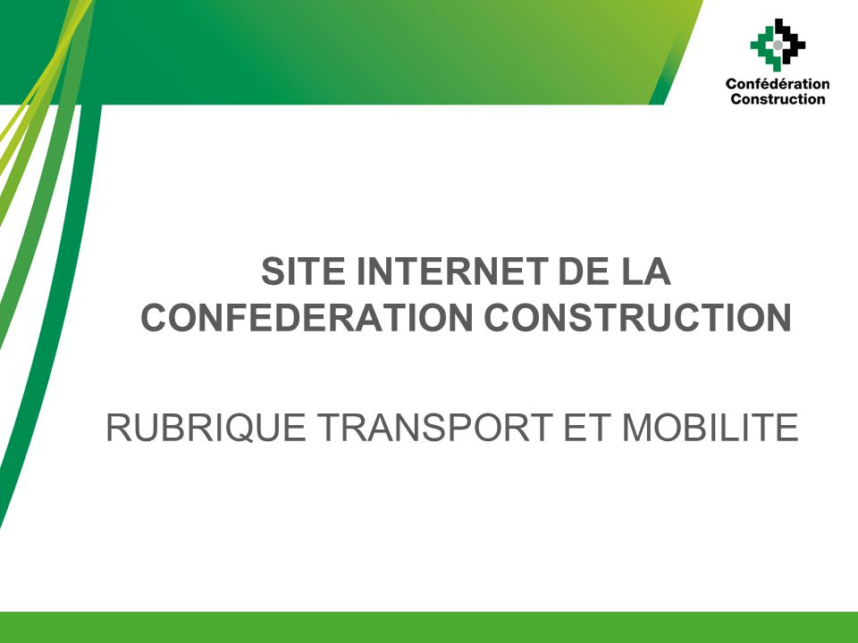 SITE INTERNET DE LA CONFEDERATION CONSTRUCTION RUBRIQUE TRANSPORT ET MOBILITE