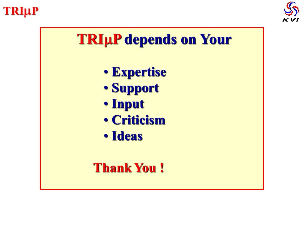 TRI  P TRI  P depends on Your TRI  P depends on Your Expertise Expertise Support Support Input Input Criticism Criticism Ideas Ideas Thank You .