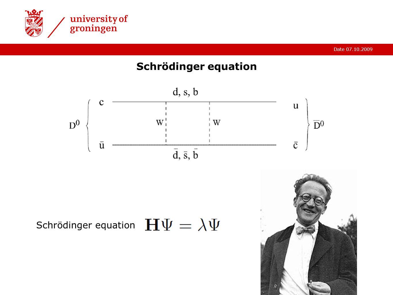 Date 07.10.2009 Schrödinger equation