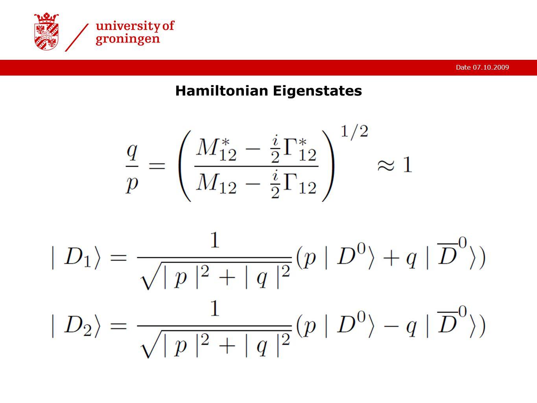 Date 07.10.2009 Hamiltonian Eigenstates