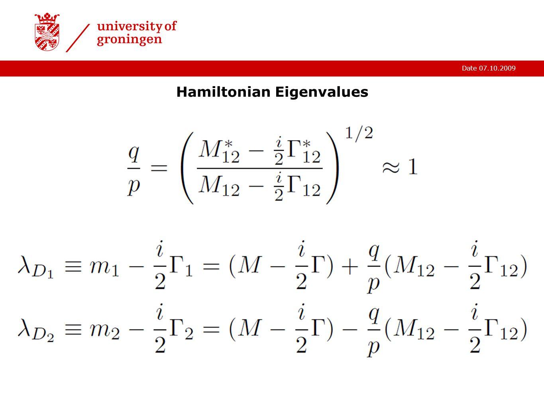 Date 07.10.2009 Hamiltonian Eigenvalues