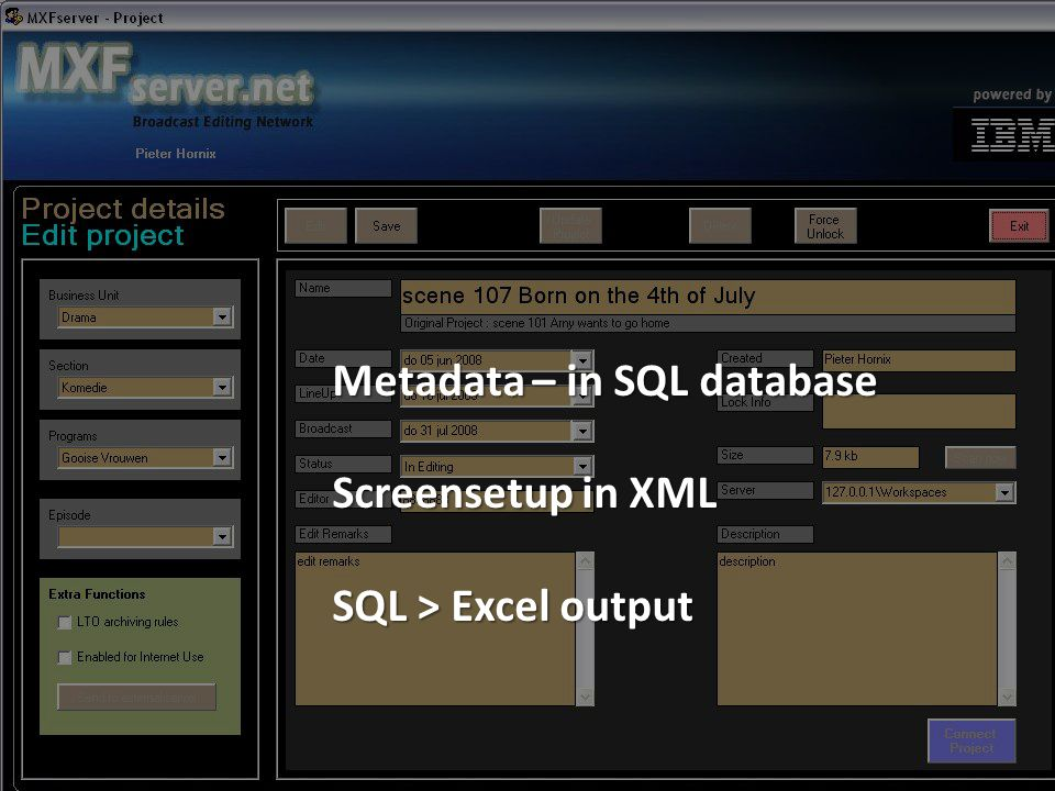 Metadata – in SQL database Screensetup in XML SQL > Excel output