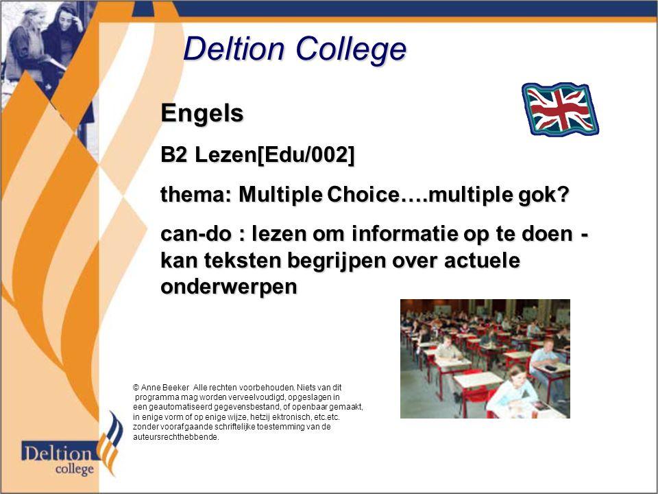Deltion College Engels B2 Lezen[Edu/002] thema: Multiple Choice….multiple gok? can-do : lezen om informatie op te doen - kan teksten begrijpen over ac