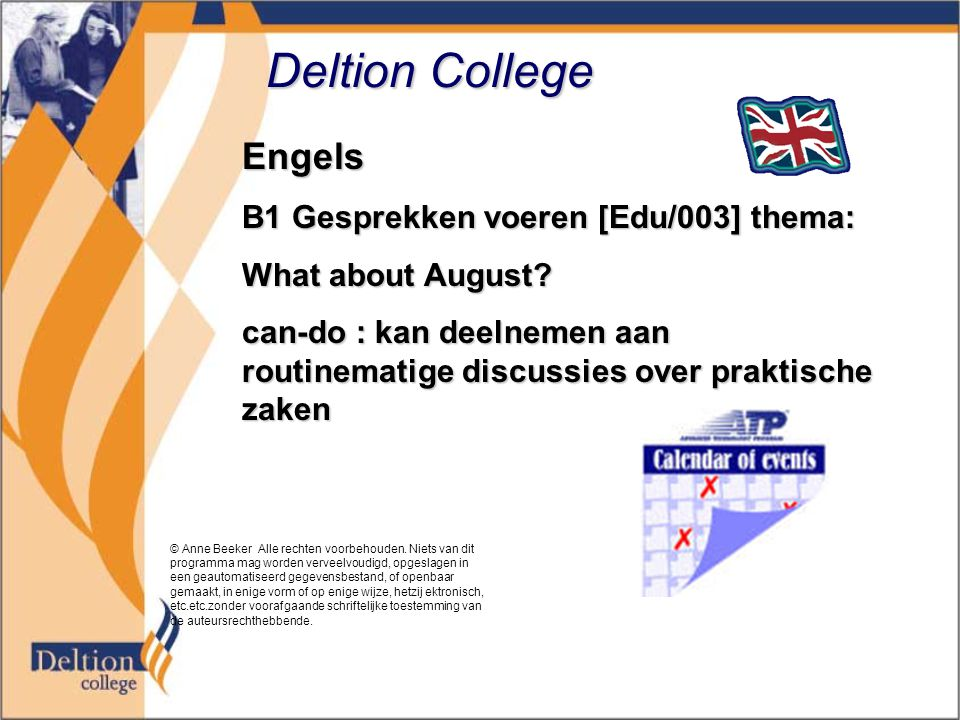 Deltion College Engels B1 Gesprekken voeren [Edu/003] thema: What about August.