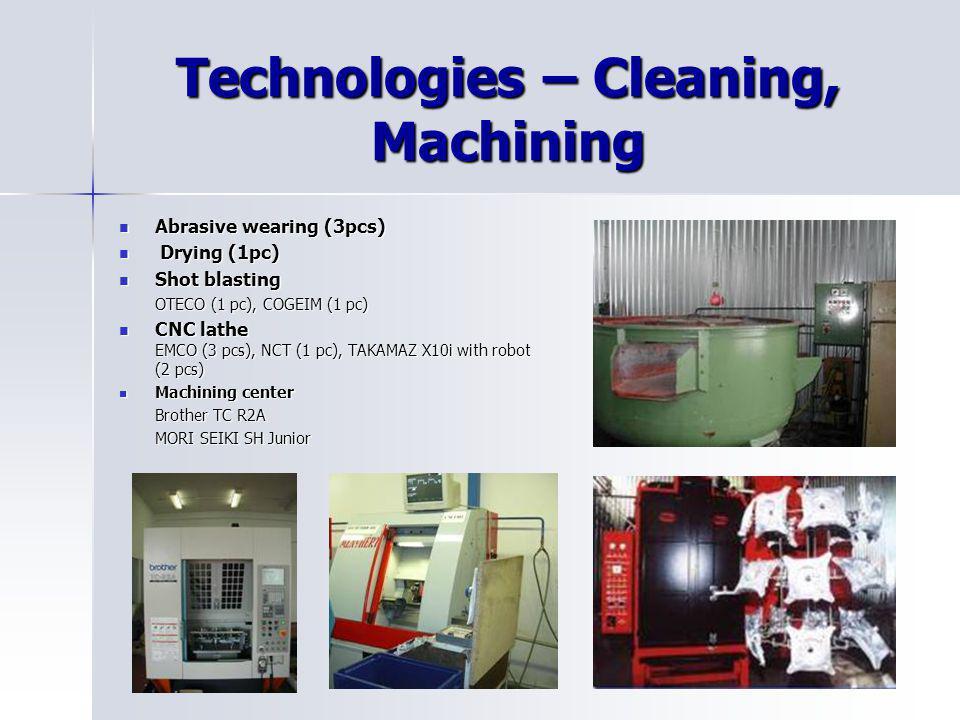 Technologies – Cleaning, Machining Abrasive wearing (3pcs) Abrasive wearing (3pcs) Drying (1pc) Drying (1pc) Shot blasting Shot blasting OTECO (1 pc),