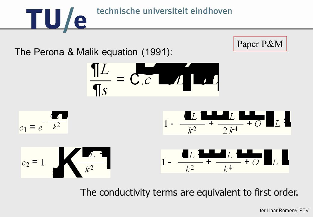 The Perona & Malik equation (1991): The conductivity terms are equivalent to first order. Paper P&M
