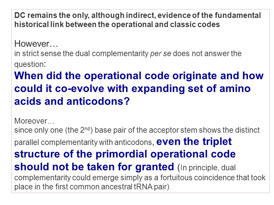 DC remains the only, although indirect, evidence of the fundamental historical link between the operational and classic codes However… in strict sense