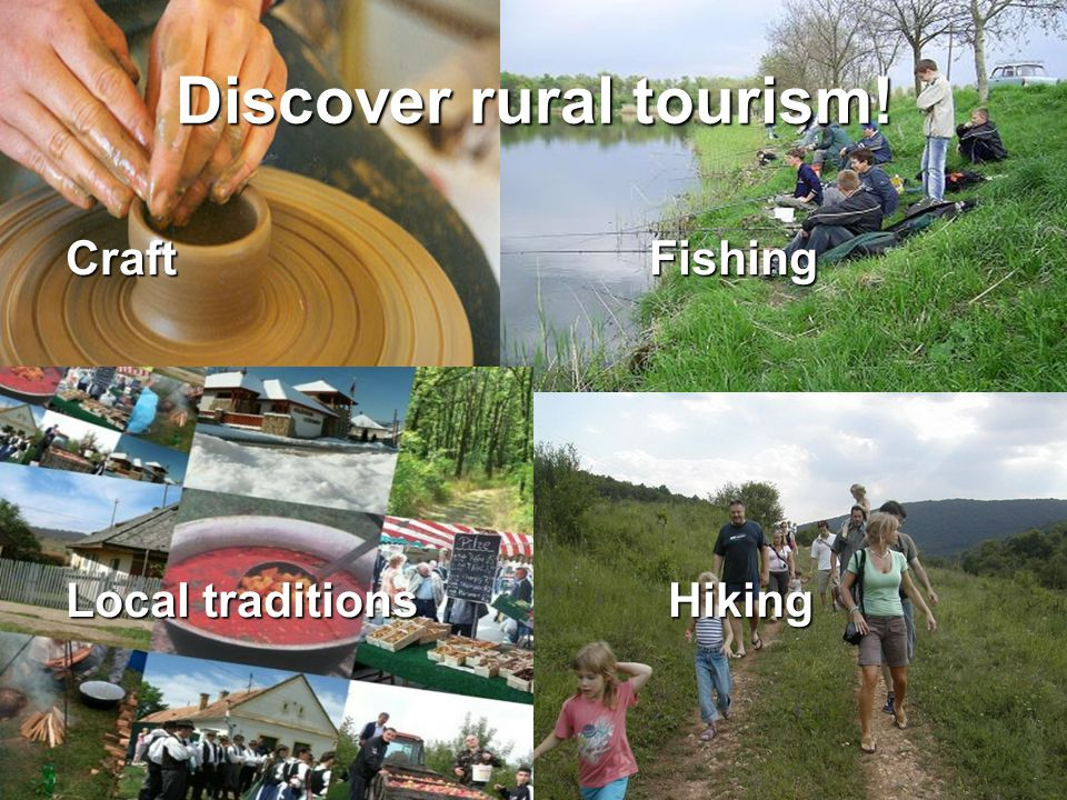 Discover rural tourism! Craft Fishing Local traditions Hiking