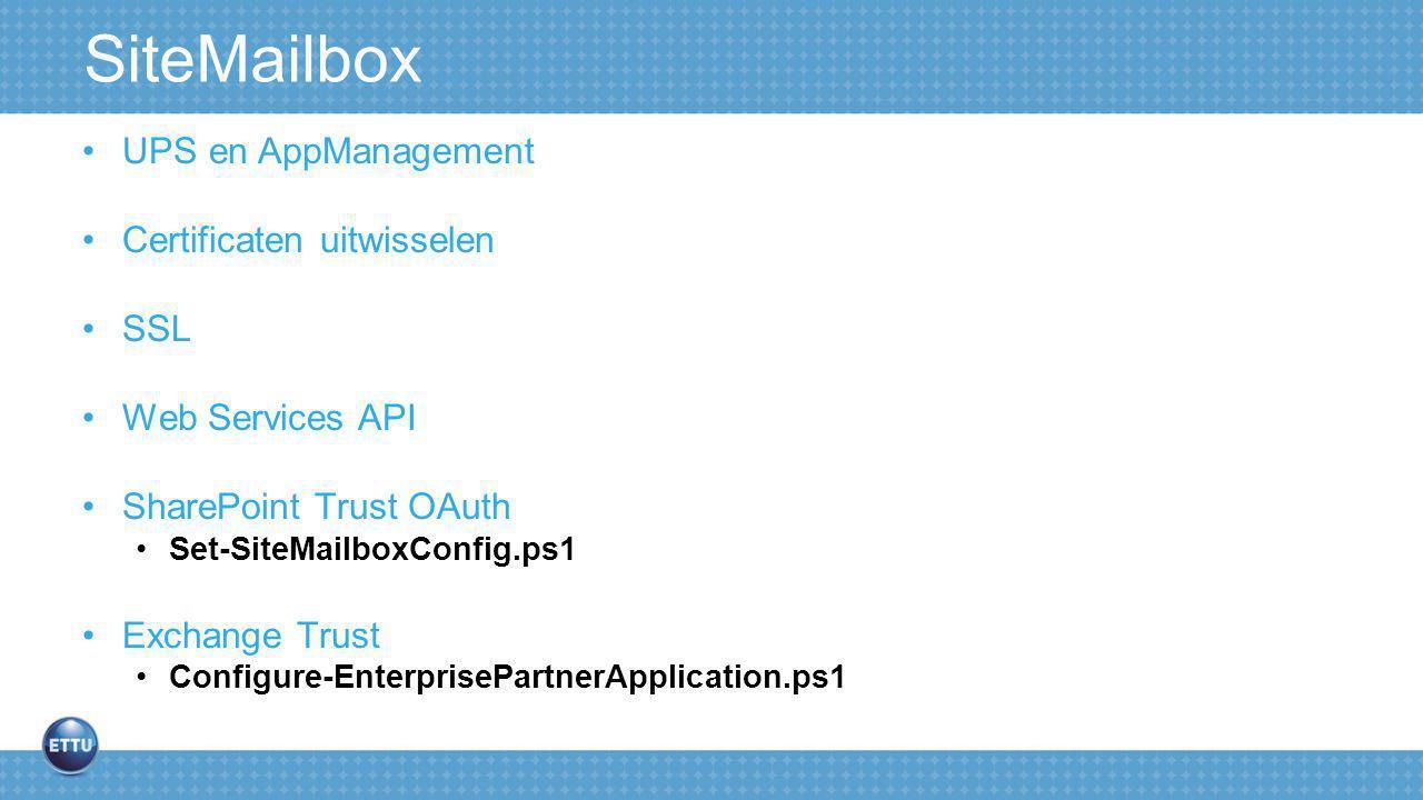 SiteMailbox UPS en AppManagement Certificaten uitwisselen SSL Web Services API SharePoint Trust OAuth Set-SiteMailboxConfig.ps1 Exchange Trust Configure-EnterprisePartnerApplication.ps1