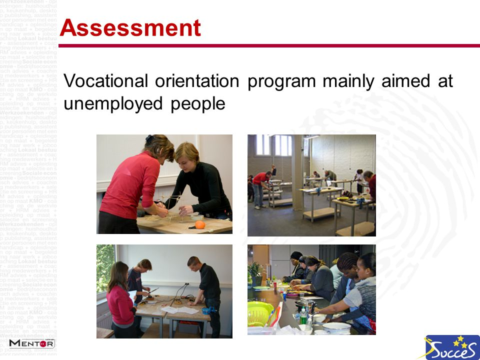 Assessment Vocational orientation program mainly aimed at unemployed people