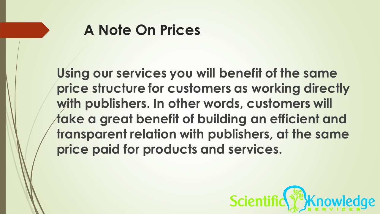 A Note On Prices Using our services you will benefit of the same price structure for customers as working directly with publishers. In other words, cu
