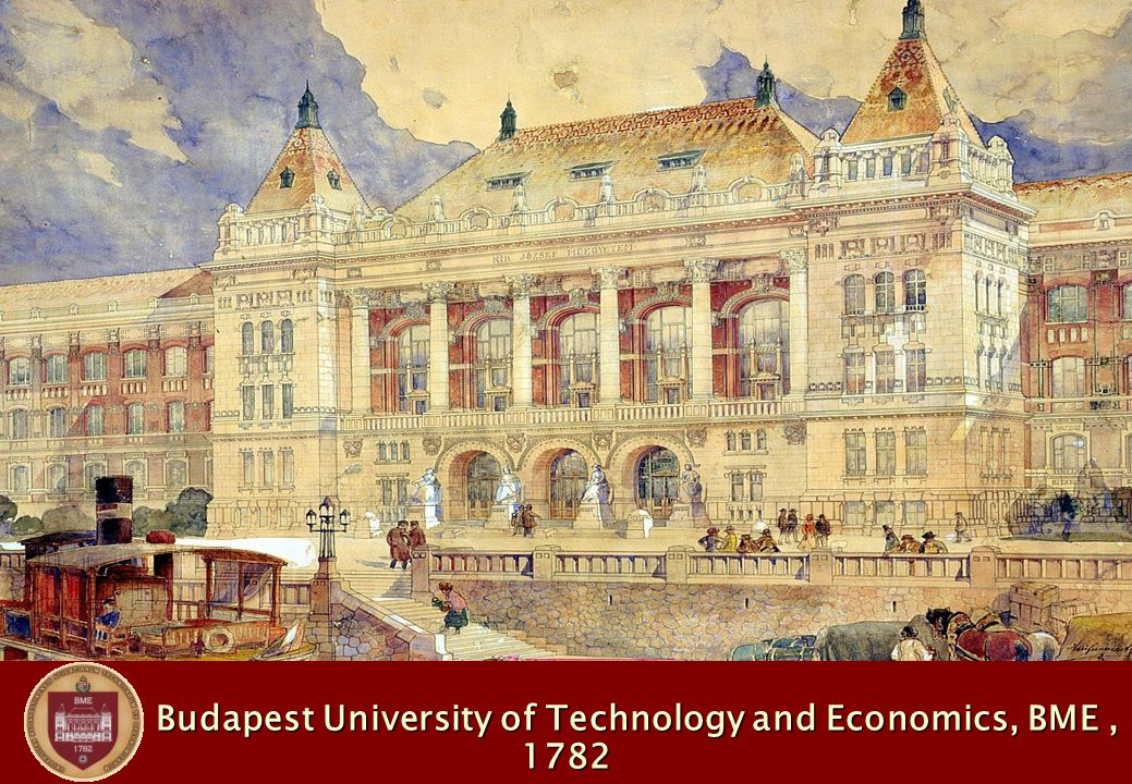 Budapest University of Technology and Economics, BME, 1782 Budapest University of Technology and Economics, BME, 1782