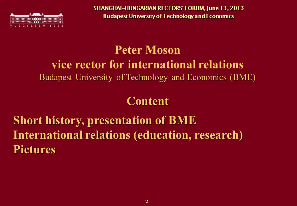 23 SHANGHAI-HUNGARIAN RECTORS' FORUM, June 13, 2013 Thank you for your kind attention.