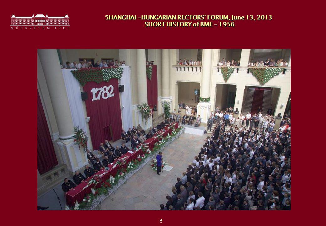 5 SHANGHAI -HUNGARIAN RECTORS' FORUM, June 13, 2013 SHORT HISTORY of BME - 1956