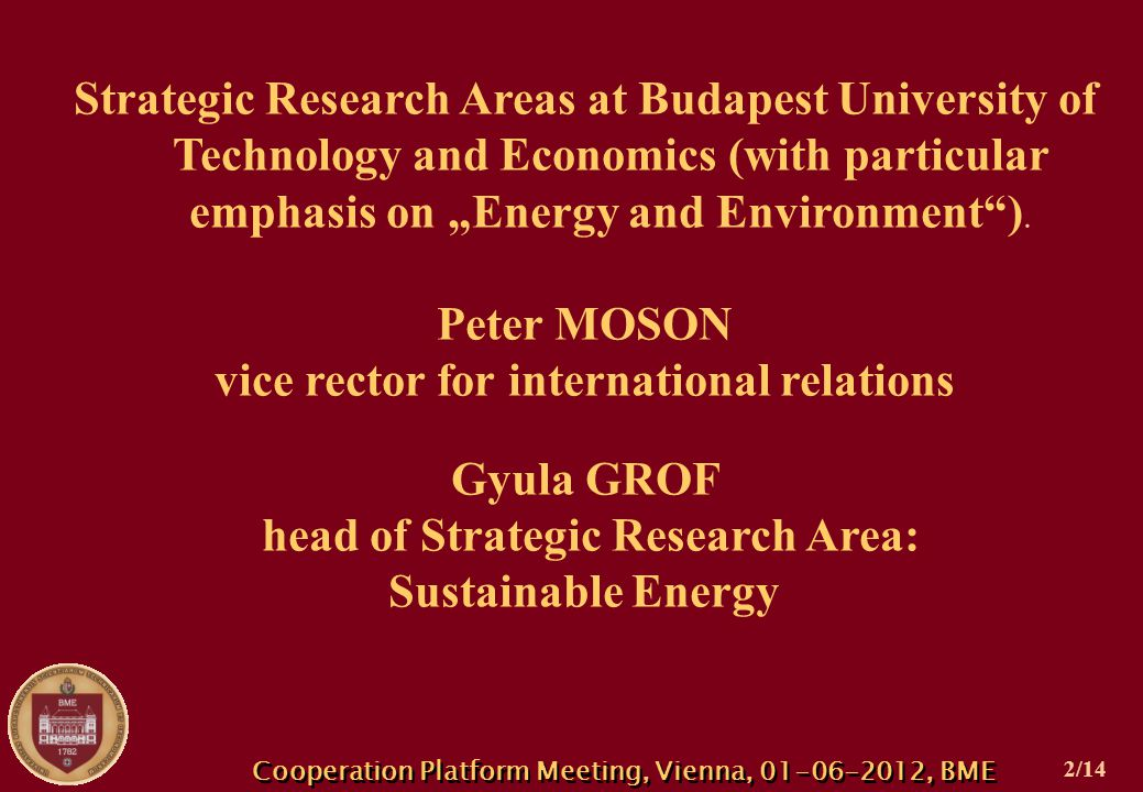 "Strategic Research Areas at Budapest University of Technology and Economics (with particular emphasis on ""Energy and Environment )."