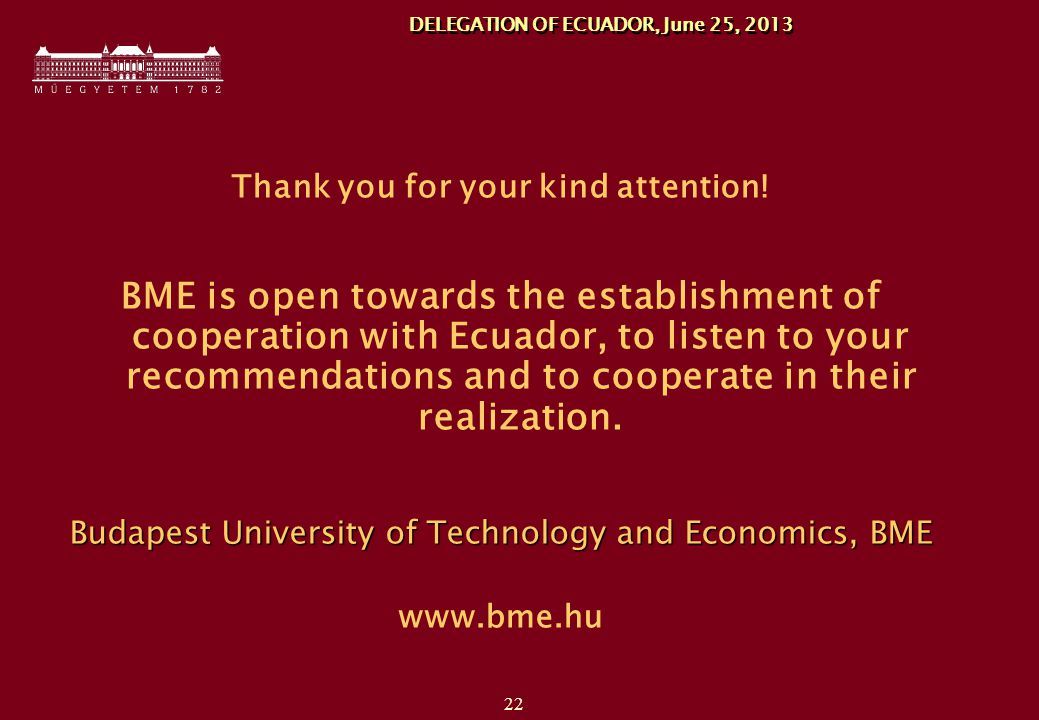 22 DELEGATION OF ECUADOR, June 25, 2013 Thank you for your kind attention.