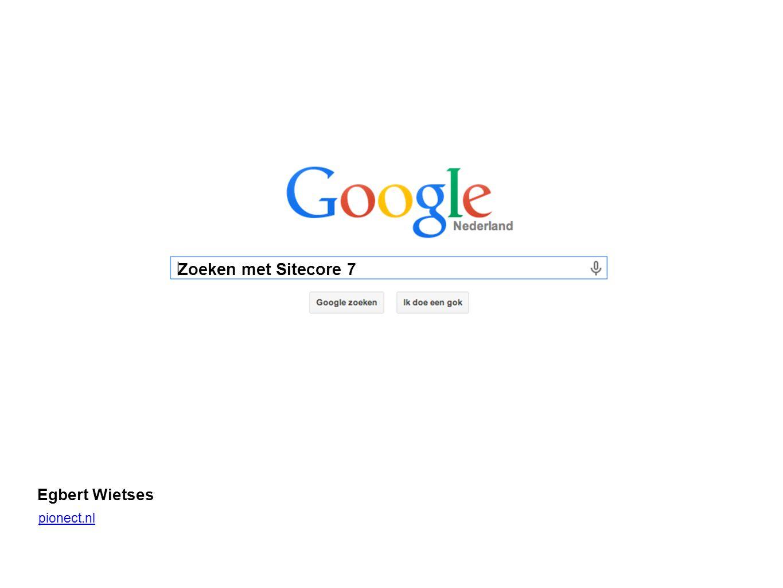 Zoeken met Sitecore 7 Egbert Wietses pionect.nl