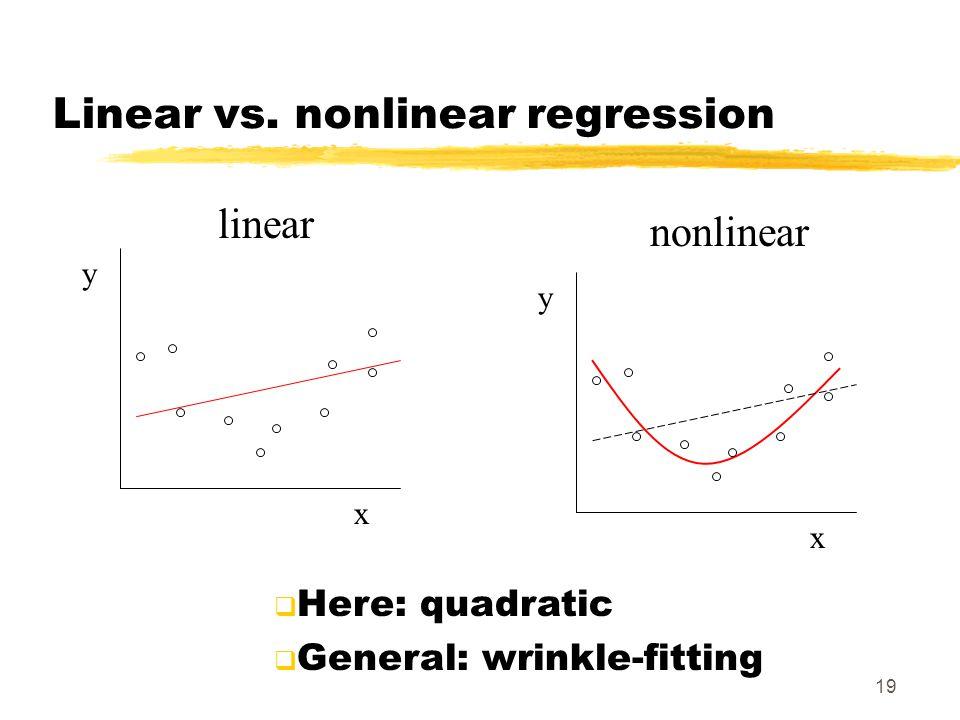 19 Linear vs.