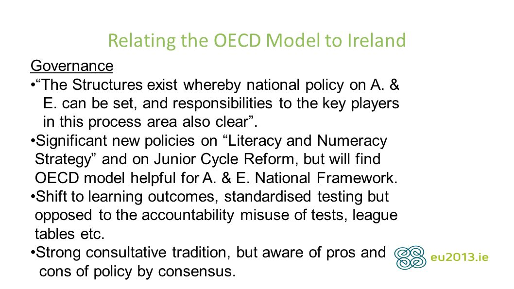 "Relating the OECD Model to Ireland Governance ""The Structures exist whereby national policy on A. & E. can be set, and responsibilities to the key pla"