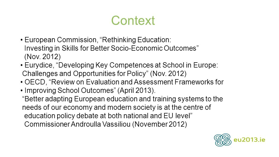 "Context European Commission, ""Rethinking Education: Investing in Skills for Better Socio-Economic Outcomes"" (Nov. 2012) Eurydice, ""Developing Key Comp"
