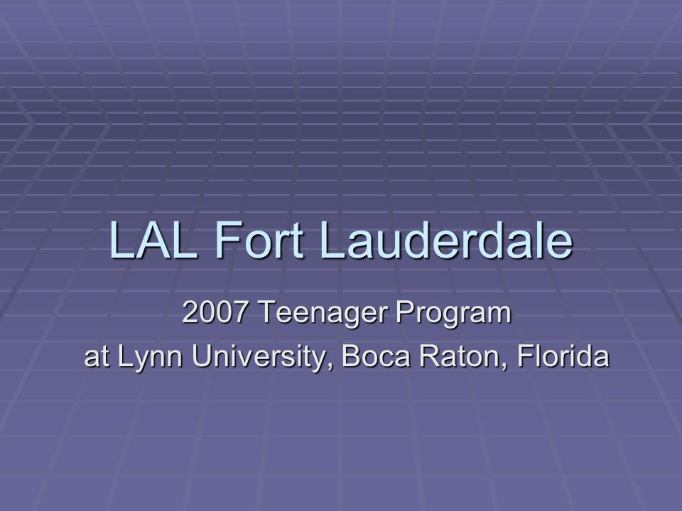 LAL Fort Lauderdale 2007 Teenager Program at Lynn University, Boca Raton, Florida