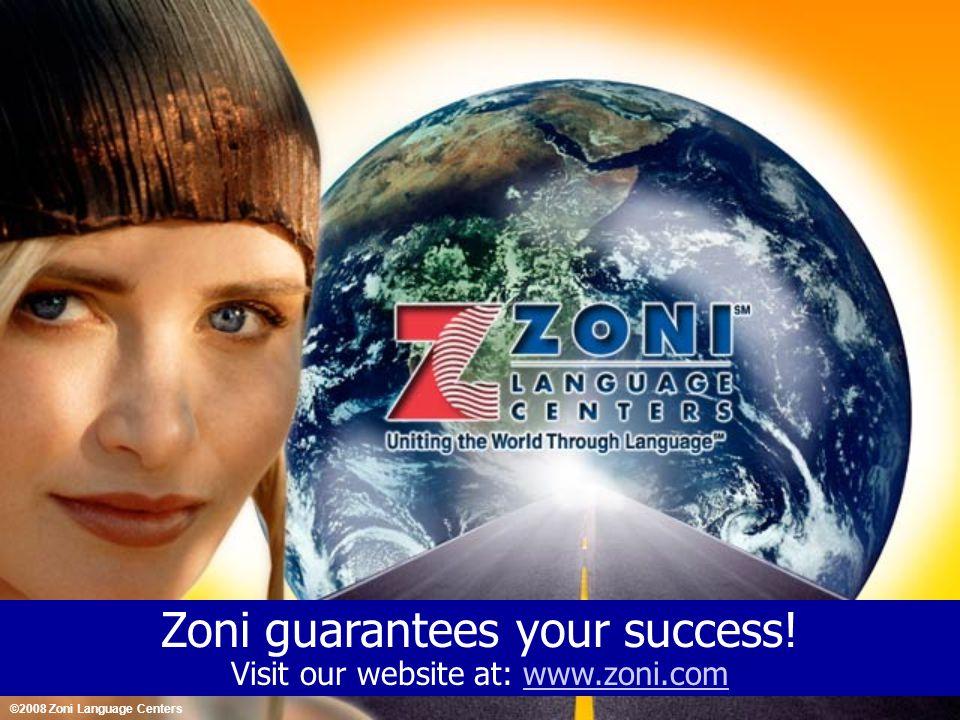Zoni guarantees your success.