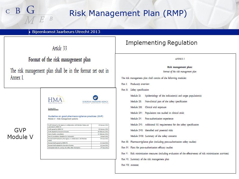 Bijeenkomst Jaarbeurs Utrecht 2013 Risk Management Plan (RMP) Implementing Regulation GVP Module V