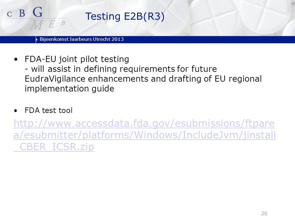 Bijeenkomst Jaarbeurs Utrecht 2013 FDA-EU joint pilot testing - will assist in defining requirements for future EudraVigilance enhancements and drafti