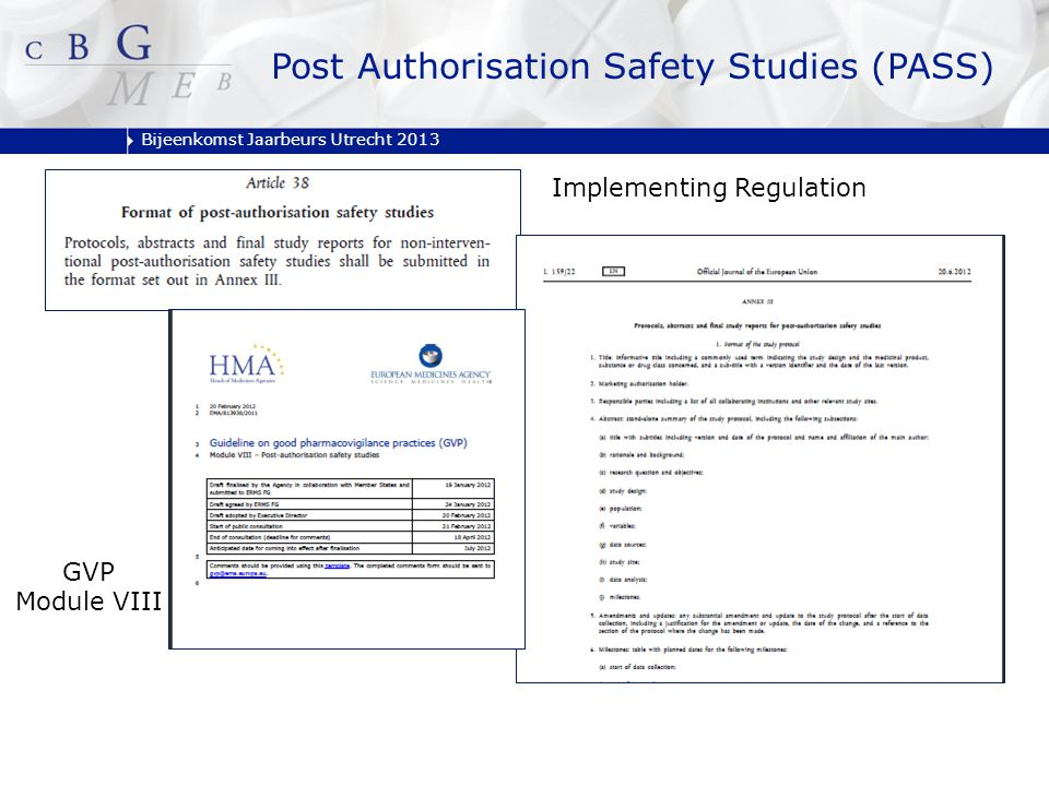 Bijeenkomst Jaarbeurs Utrecht 2013 Implementing Regulation GVP Module VIII Post Authorisation Safety Studies (PASS)