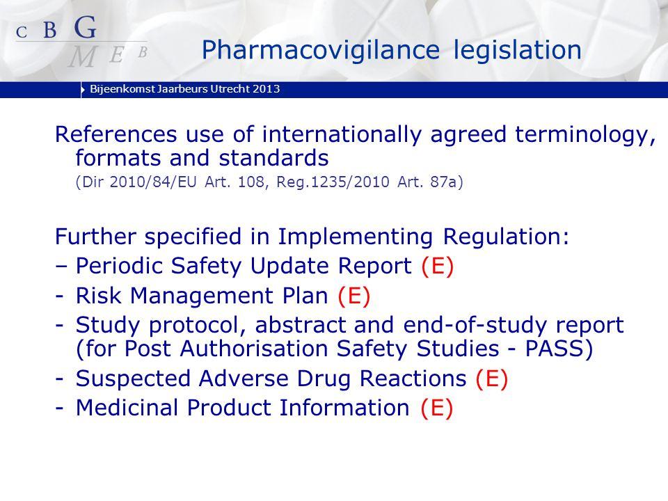 Bijeenkomst Jaarbeurs Utrecht 2013 References use of internationally agreed terminology, formats and standards (Dir 2010/84/EU Art. 108, Reg.1235/2010