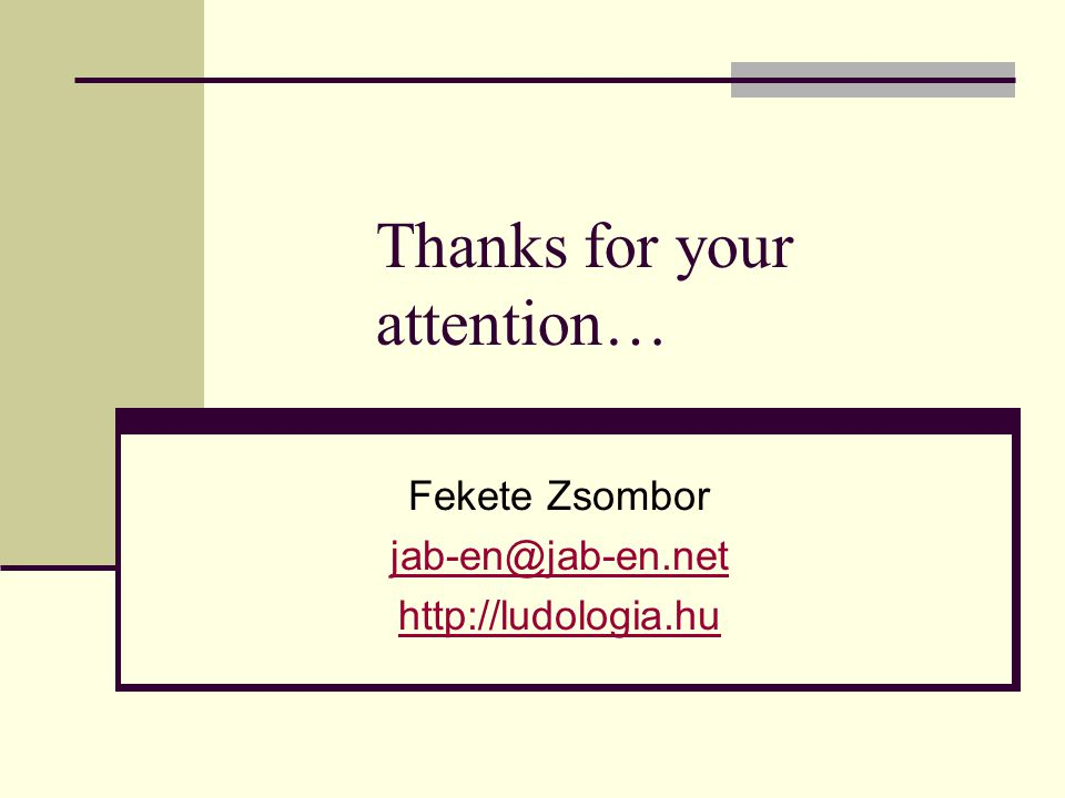 Thanks for your attention… Fekete Zsombor