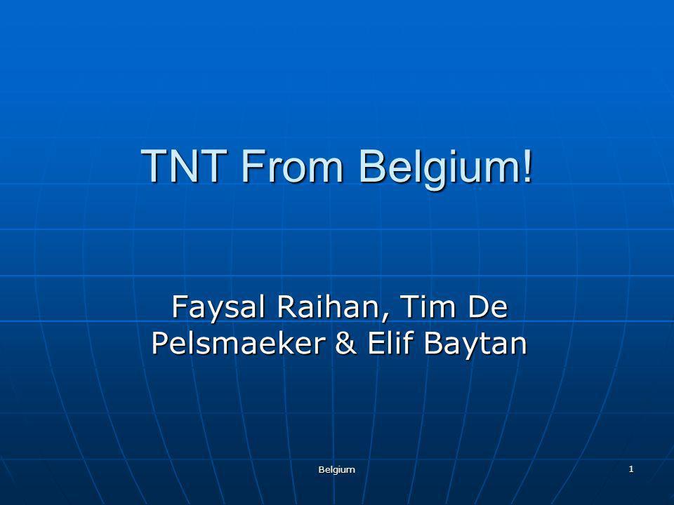 Belgium 1 TNT From Belgium! Faysal Raihan, Tim De Pelsmaeker & Elif Baytan