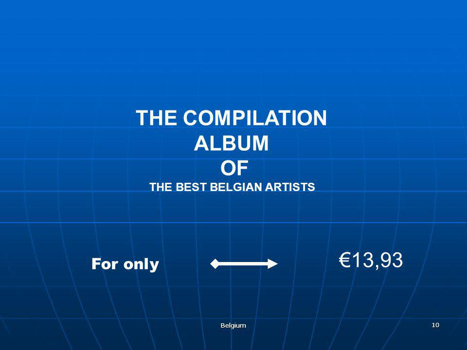 Belgium 10 THE COMPILATION ALBUM OF THE BEST BELGIAN ARTISTS For only €13,93