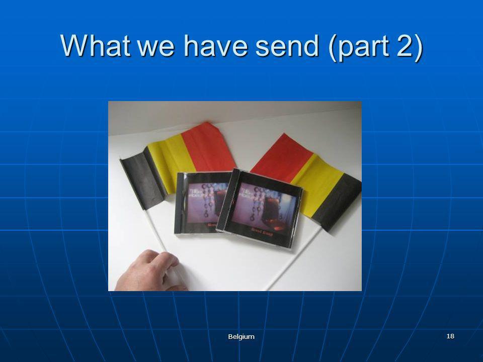 Belgium 18 What we have send (part 2)