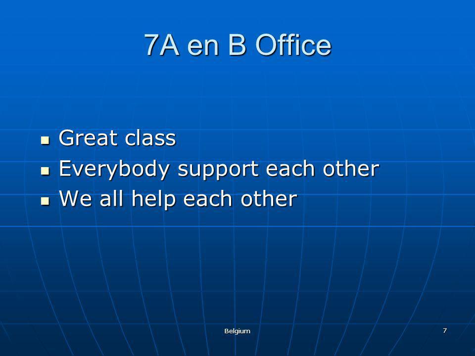 7 7A en B Office Great class Great class Everybody support each other Everybody support each other We all help each other We all help each other