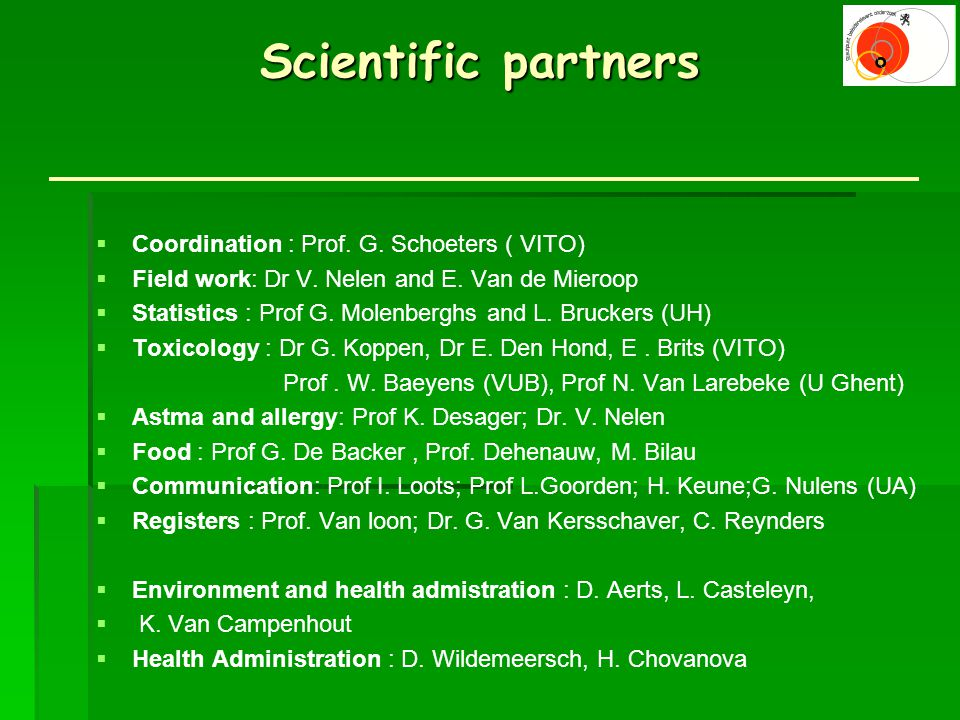  Coordination : Prof. G. Schoeters ( VITO)  Field work: Dr V.