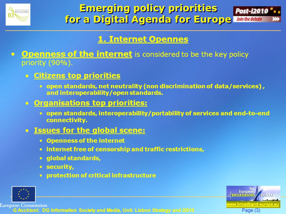 G Acchioni: DG Information Society and Media, Unit: Lisbon Strategy and i2010Page (4) Emerging policy priorities for a Digital Agenda for Europe 2.