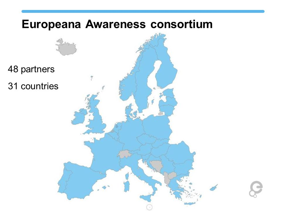 Europeana Awareness consortium 48 partners 31 countries