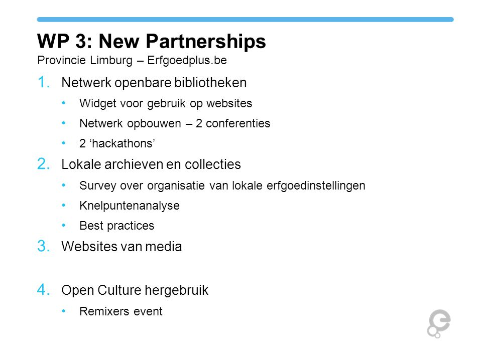 WP 3: New Partnerships Provincie Limburg – Erfgoedplus.be 1.