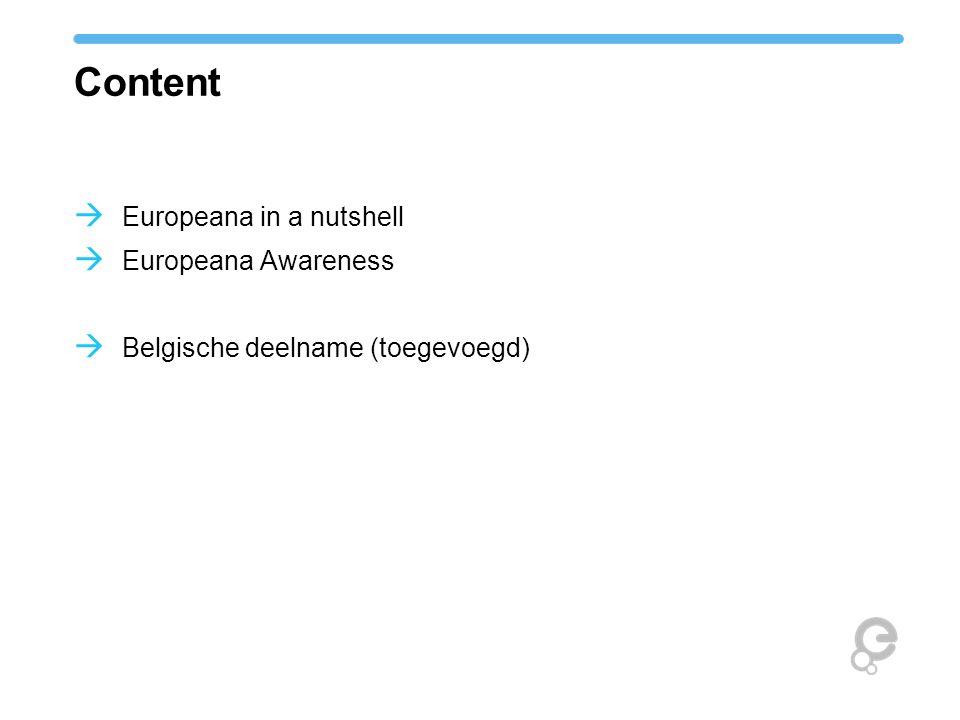 Content  Europeana in a nutshell  Europeana Awareness  Belgische deelname (toegevoegd)