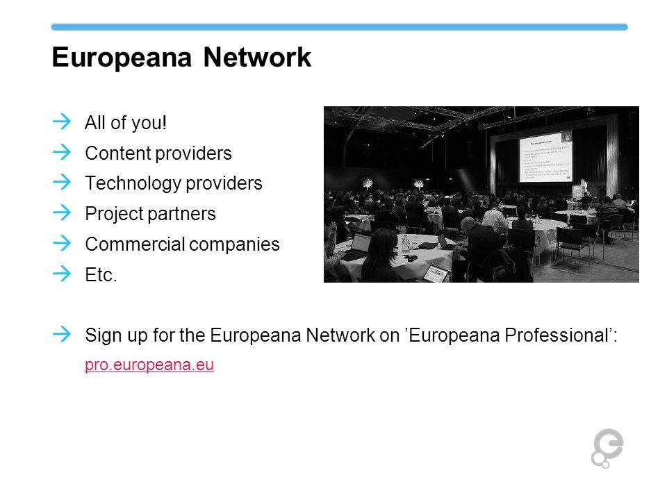 Europeana Network  All of you.