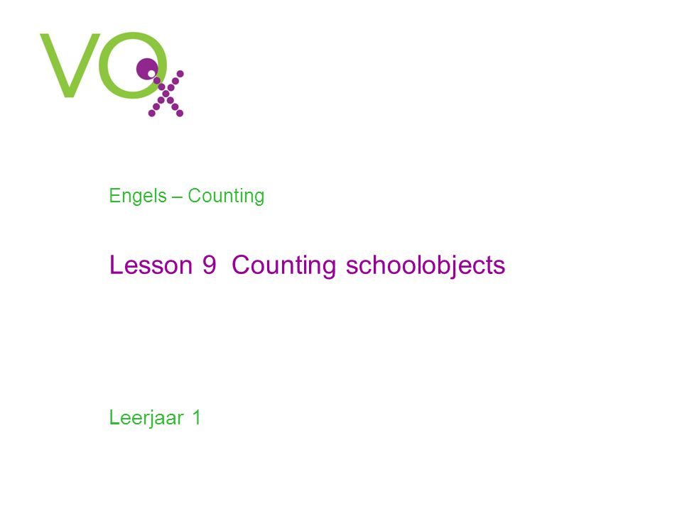 Engels – Counting Leerjaar 1 Lesson 9 Counting schoolobjects