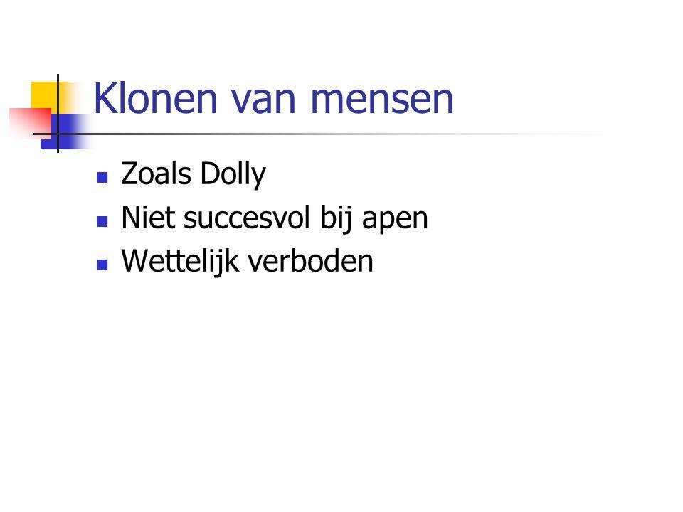 Klonen van mensen Zoals Dolly Niet succesvol bij apen Wettelijk verboden