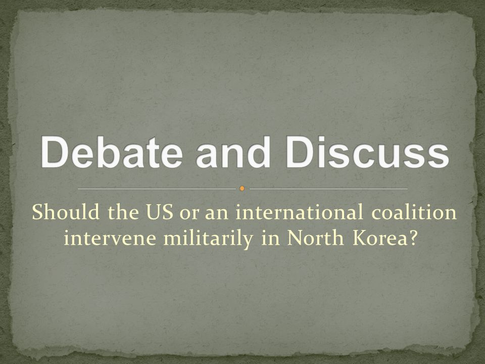 Should the US or an international coalition intervene militarily in North Korea?