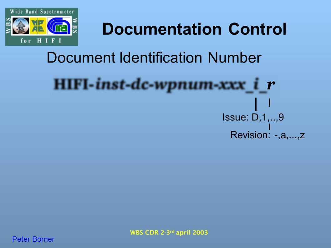 Documentation Control Document Identification Number Naming Convention for WBS Documentation HIFI-MPAE-SP-GEN-001 Current Version: HIFI-MPAE-SP-GEN-001_D_a Peter Börner