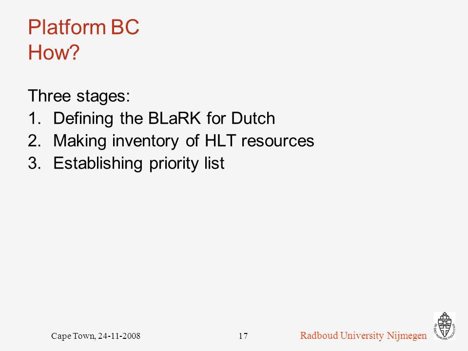 Radboud University Nijmegen Cape Town, 24-11-200817 Platform BC How.
