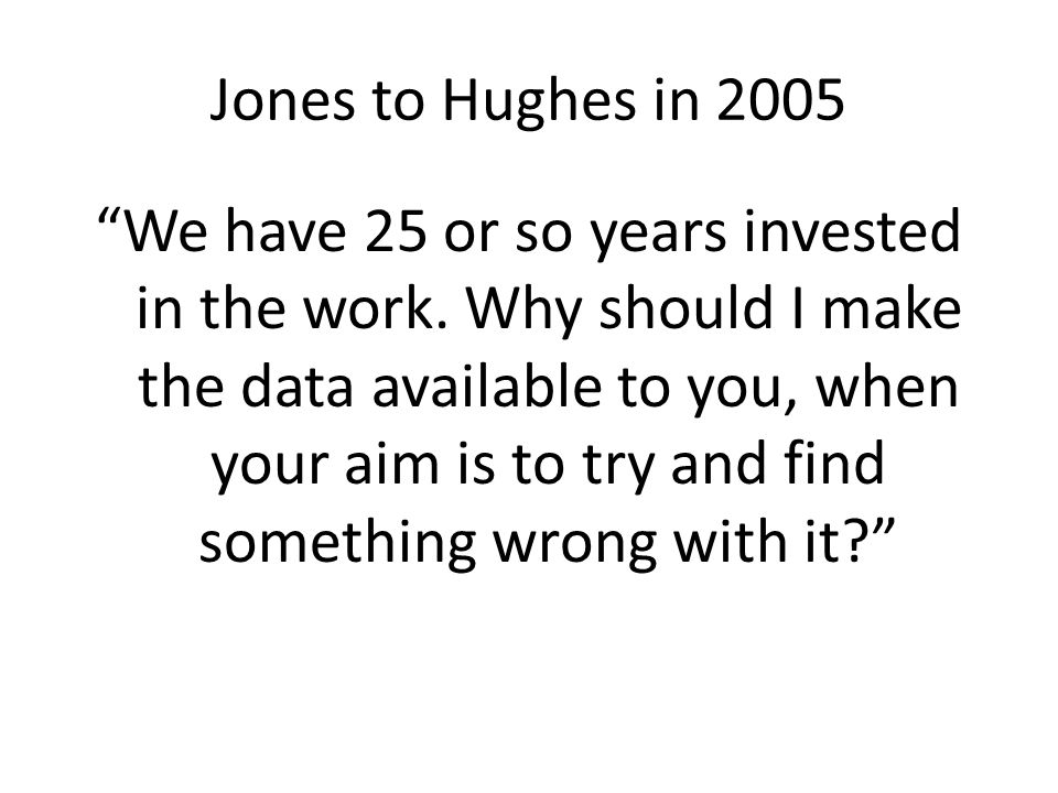 Jones to Hughes in 2005 We have 25 or so years invested in the work.